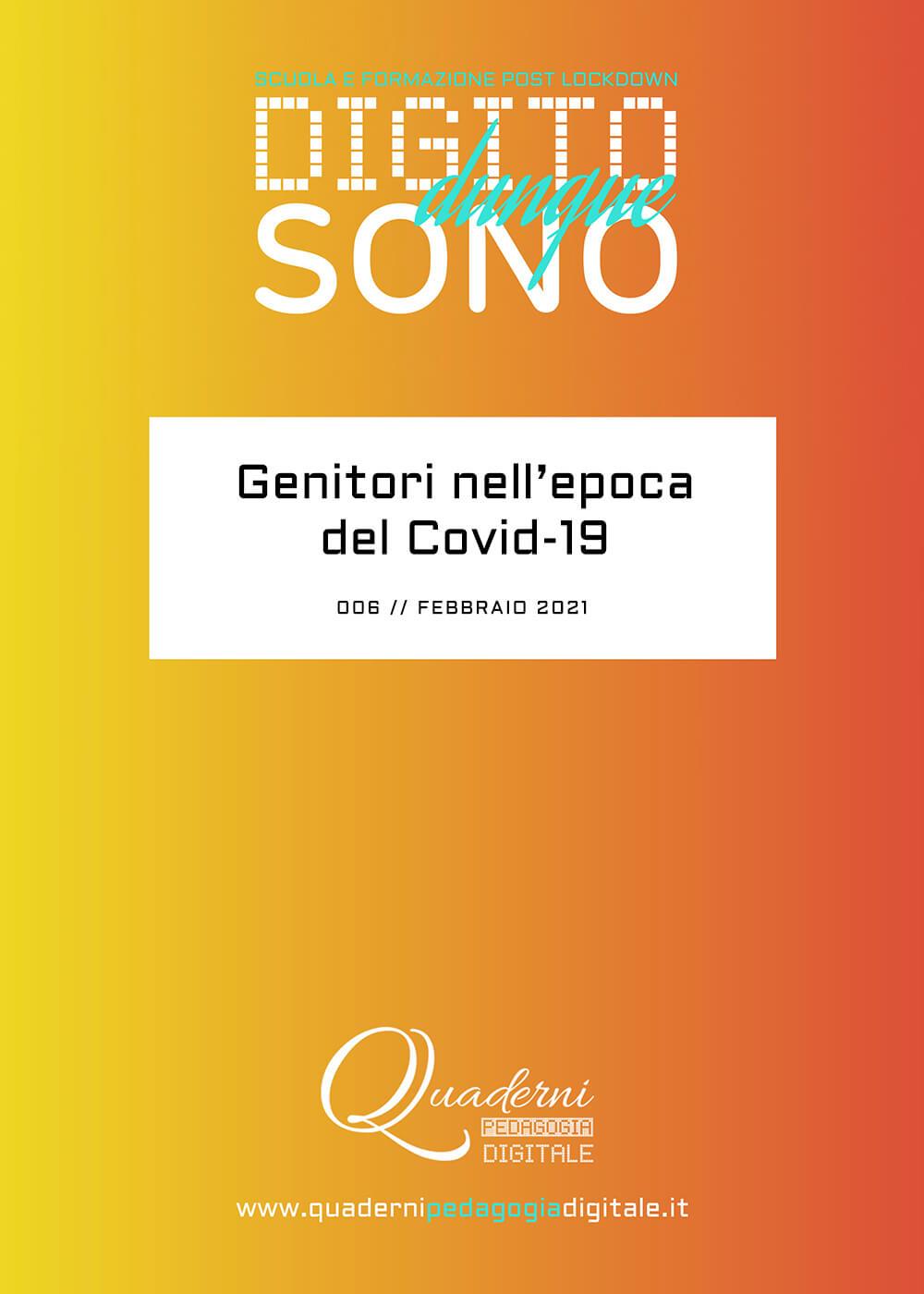 Quaderni di Pedagogia Digitale // Fondo Pizzigoni // Digito Dunque Sono // 006 Genitori nell'epoca del Covid-19 // cover