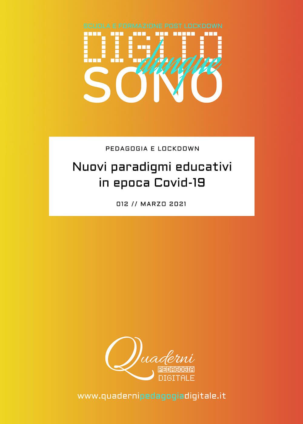 Quaderni di Pedagogia Digitale // Fondo Pizzigoni // Digito Dunque Sono DDS 012 // Pedagogia e Lockdown: Nuovi paradigmi educativi in epoca Covid-19 // Marzo 2021 // cover